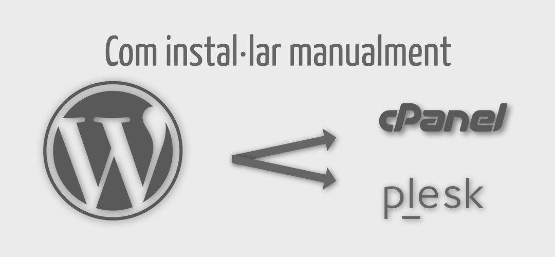 Instal·lar WordPress manualment pas a pas